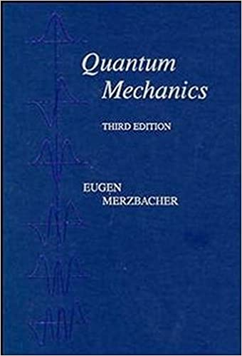 Quantum mechanics eugen merzbacher 9780471887027 amazon books quantum mechanics 3rd edition fandeluxe Gallery