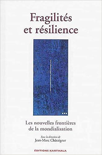 Téléchargement Fragilités et résilience. Les nouvelles frontières de la mondialisation pdf ebook