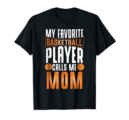 (My Favorite Basketball Player Calls Me Mom Basketball Shirt )