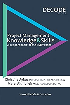 Project Management Knowledge & Skills: A support book for the PMP exam by [Altinbilek, Meral, Aykac, Christine]