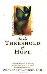 On the Threshold of Hope: Opening the Door to Hope and Healing for Survivors of Sexual Abuse (Aacc Counseling Library)