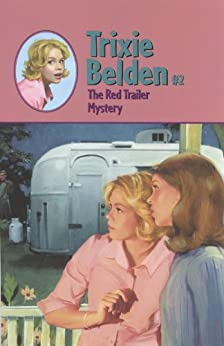 The Red Trailer Mystery (Trixie Belden Book 2) by [Campbell, Julie]