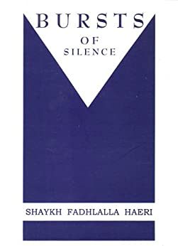 Bursts of Silence (English Edition) de [Haeri, Shaykh Fadhlalla]