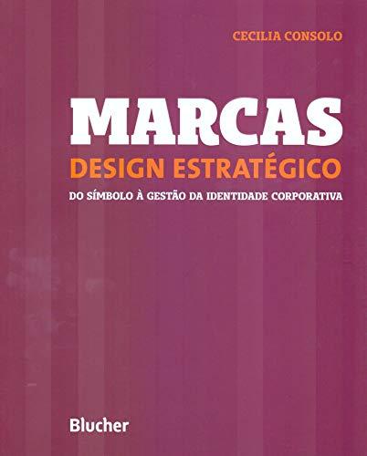 Marcas. Design Estratégico: do Símbolo à Gestão da Identidade Corporativa