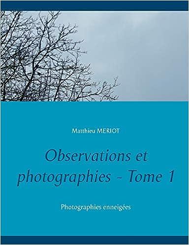 Livre en pdf gratuit Observations et photographies : Tome 1, Photographies enneigées