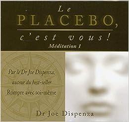 Le Placebo C Est Vous Meditation 1 Livre Audio
