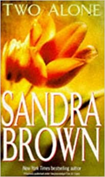 Two Alone by Sandra Brown (1995-05-01)