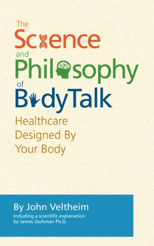 The Science and Philosophy of BodyTalk - Healthcare Designed By Your Body (BodyTalk)
