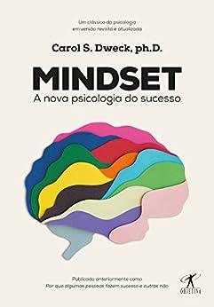 Mindset: A nova psicologia do sucesso por [Dweck, Carol]