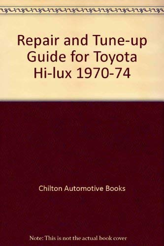 Chilton's Repair and tune-up guide, Toyota Hi-lux