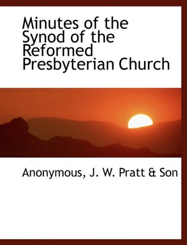 Minutes of the Synod of the Reformed Presbyterian Church PDF
