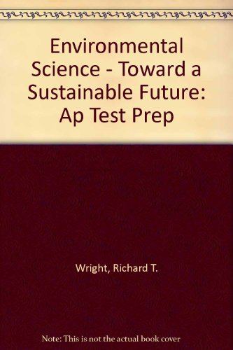 Environmental Science - Toward a Sustainable Future: Ap Test Prep