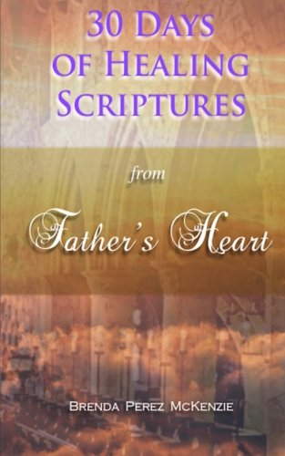 30 Days of Healing Scriptures from Father's Heart