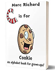 C is for Cookie: An Alphabet Book for Grown-Ups! (The Alphabet Books 3)