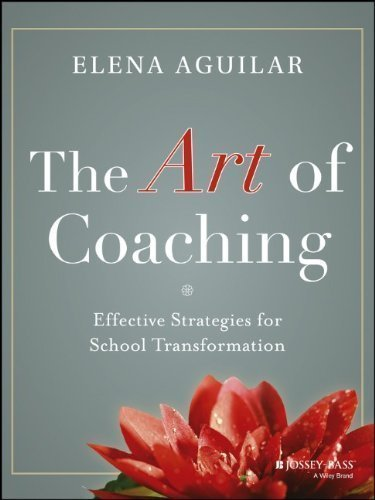 The Art of Coaching: Effective Strategies for School Transformation by Aguilar, Elena 1st (first) Edition (3/4/2013)