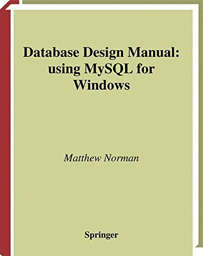 Database Design Manual: using MySQL for Windows (Springer Professional Computing)