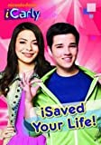 I Saved Your Life! (iCarly) by Nickelodeon (2011-09-29)