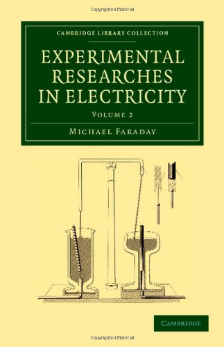 Experimental Researches in Electricity (Cambridge Library Collection - Physical  Sciences) (Volume 2)]()