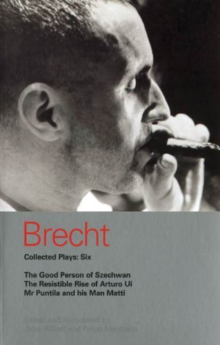 Brecht Collected Plays: 6: Good Person of Szechwan; The Resistible Rise of Arturo Ui; Mr Puntila and his Man Matti (World Classics) by Bertolt Brecht (2003-07-01)