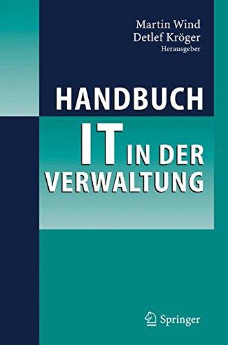 Handbuch IT in der Verwaltung Gebundenes Buch – 26. September 2006 Martin Wind Detlef Kröger Springer 3540218793