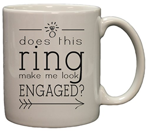 Does This Ring Make Me Look Engaged? 11oz Coffee Mug by Linda's Gifts