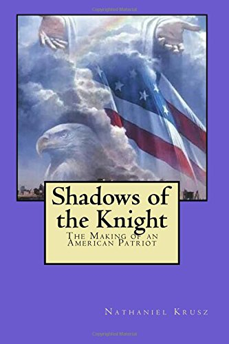 Shadows of the Knight: The Making of an American Patriot PDF