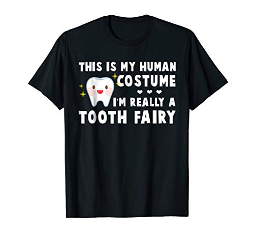 I'm Really A Tooth Fairy Halloween Costume T Shirt ()
