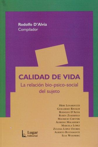 Calidad de vida. La relacion bio-psico-social del sujeto (Spanish Edition) [Rodolfo D'Alvia] (Tapa Blanda)