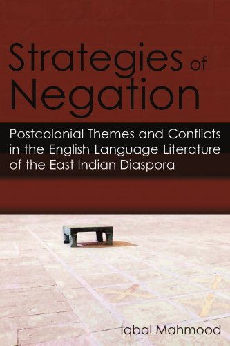 Strategies of Negation: Postcolonial Themes and Conflicts in the English Language Literature of the East Indian Diaspora by AuthorHouse