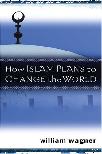 Islam Plans - How Islam Plans to Change the World