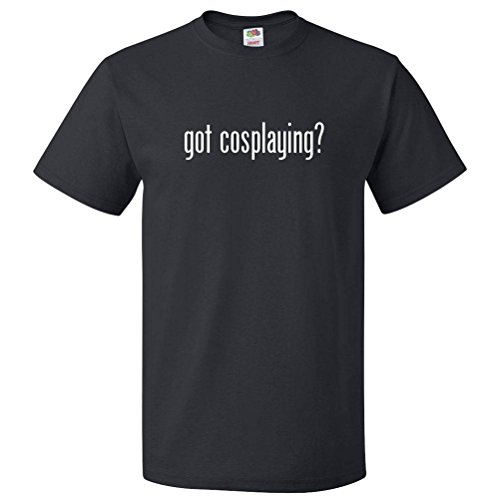 Got Cosplaying? T Shirt Tee Gift 3XL