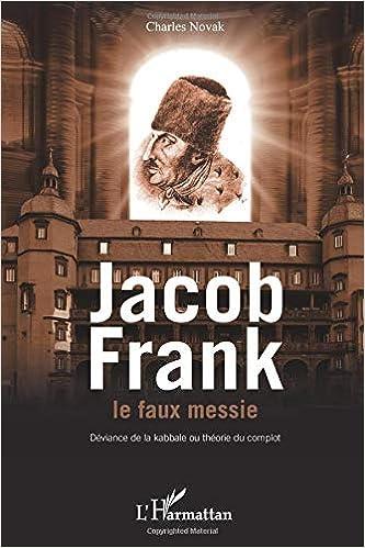 Jakob Frank le faux messie : Déviance de la kabbale ou théorie du complot