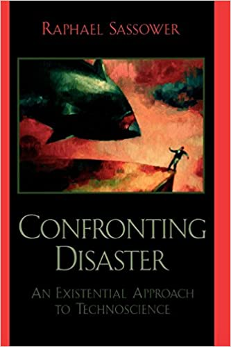 Book Confronting Disaster: An Existential Approach to Technoscience: An Existential Approach to Technoscience