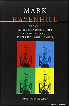Book Ravenhill Plays: Mother Clap's Molly House, The Cut, Citizenship, Pool (no water), Product (Contemporary Dramatists): 'Mother Clap's Molly House', The ... 'Pool' (No Water), 'Product' (World Remix)
