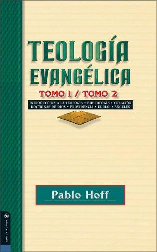 Teología evangélica tomo 1 / tomo 2 (Spanish Edition)