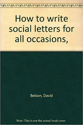 How To Write Social Letters For All Occasions David Belson