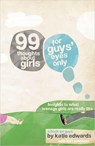 Book 99 Thoughts about Girls: For Guys' Eyes Only