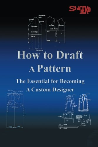 How To Draft A Pattern: The Essential Guide to Custom Design Shigeko Rustin