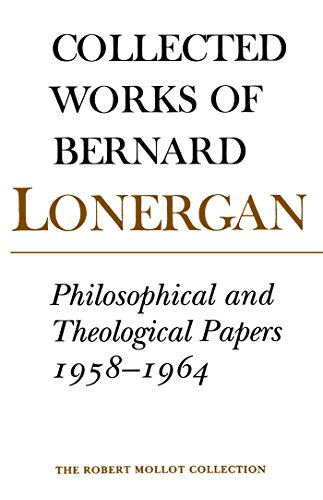 Philosophical and Theological Papers, 1958-1964: Volume 6 (Collected Works of Bernard Lonergan) ()