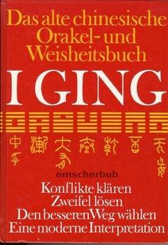 I Ging. Das alte chinesische Orakel- und Weisheitsbuch Gebundenes Buch – Dezember 1989 Peter H. Offermann Gondrom Verlag GmbH 3811204955