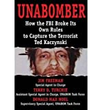 img - for How the FBI Broke Its Own Rules to Capture the Terrorist Ted Kaczynski UNABOMBER (Hardback) - Common book / textbook / text book