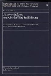 Staatsverschuldung und wirtschaftliche Stabilisierung. Eine theoretische Analyse und eine ökonometrische Studie für die Bundesrepublik Deutschland