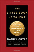 [D.O.W.N.L.O.A.D] The Little Book of Talent: 52 Tips for Improving Your Skills [K.I.N.D.L.E]