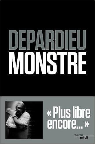 Monstre - Gérard DEPARDIEU (2017) sur Bookys