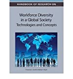 [(Handbook of Research on Workforce Diversity in a Global Society: Technologies and Concepts )] [Author: Dr. Chaunda L. Scott] [Sep-2012]
