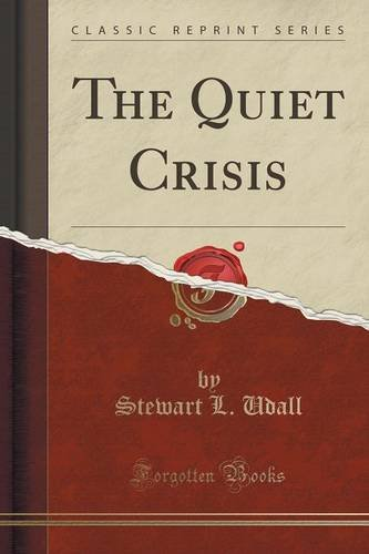 The Quiet Crisis by Stewart L. Udall