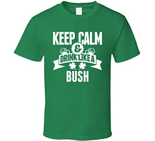 SHAMBLES TEES Keep Calm and Drink Like a Bush St. Patricks Day Last Name T Shirt L Irish ()