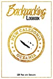 Backpacking Logbook New Caledonia Oceania 120 Pages with Checklists: 6x9 Hiking Journal, Backpack and Camping Notebook Checklists and Bucketlists ... to New Caledonia (Oceania) for every Traveler