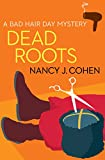 Dead Roots (The Bad Hair Day Mysteries Book 7)