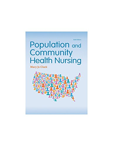 Population and Community Health Nursing (6th Edition) by Mary Jo Clark Ph D Rn